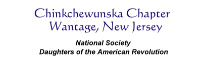 Chinkchewunska Chapter - Wantage, New Jersey - National Society Daughters of the American Revolution